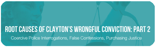 Root Causes of Clayton's Wrongful Conviction: Part 2